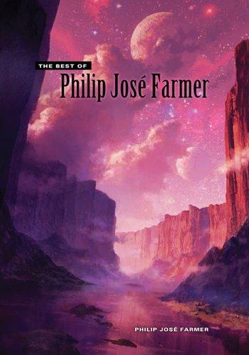 The Best of Philip Jose Farmer: Philip Jose Farmer