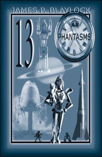 THIRTEEN PHANTASMS: Blaylock, James P.