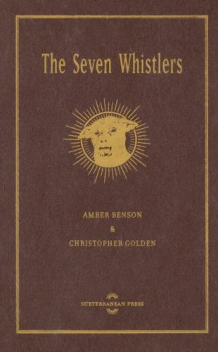 The Seven Whistlers (1596060689) by Amber Benson; Christopher Golden