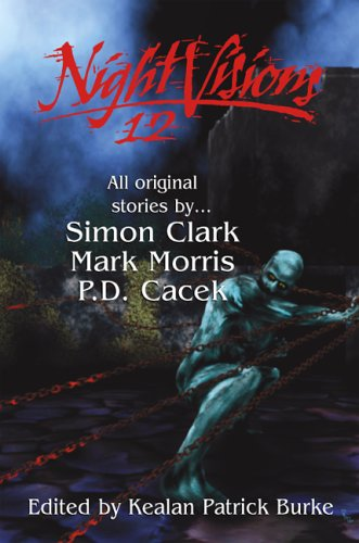 Night Visions 12 (1596060700) by Mark Morris; P. D. Cacek; Simon Clark