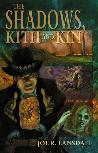 The Shadows Kith and Kin: Joe R. Lansdale