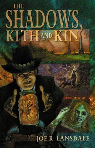 The Shadows, Kith and Kin: Joe R. Lansdale