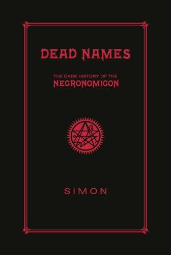 9781596061019: Dead Names: The Dark History of the Necronomicon