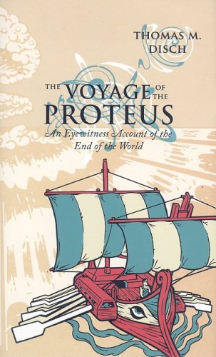 The Voyage of the Proteus: An Eyewitness Account of the End of the World: Disch