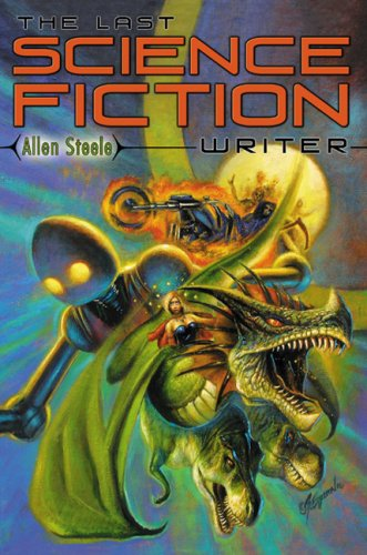 The Last Science Fiction Writer (1596061529) by Steele; Allen