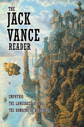 THE JACK VANCE READER : EMPHYRIO, THE LANGUAGES OF PAO, THE DOMAINS OF KORYPHON: Vance, Jack