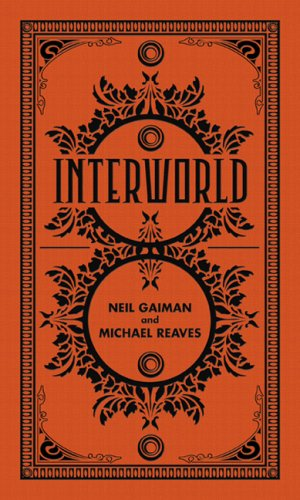 INTERWORLD: Gaiman, Neil.