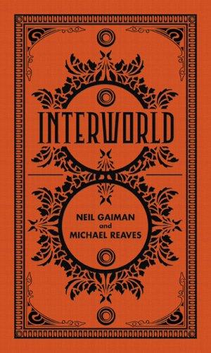 INTERWORLD: Gaiman, Neil, and Michael Reaves.