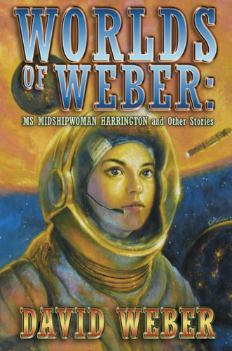 9781596061774: Worlds of Weber: Ms. Midshipwoman Harrington and Other Stories