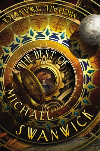 The Best of Michael Swanwick: Michael Swanwick