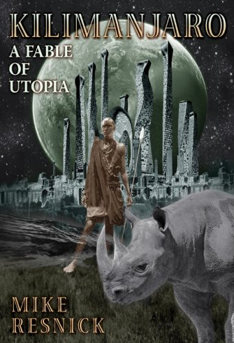 9781596061996: Kilimanjaro: A Fable of Utopia