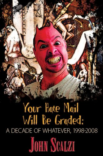 Your Hate Mail Will Be Graded: Scalzi, John