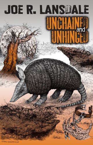 Unchained and Unhinged (Signed): Lansdale, Joe R.