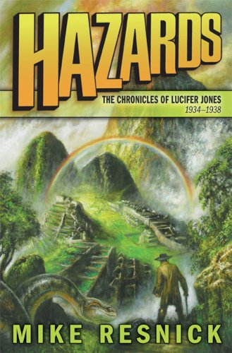 HAZARDS: THE CHRONICLE OF LUCIFER JONES 1934 - 1938: Resnick, Mike.