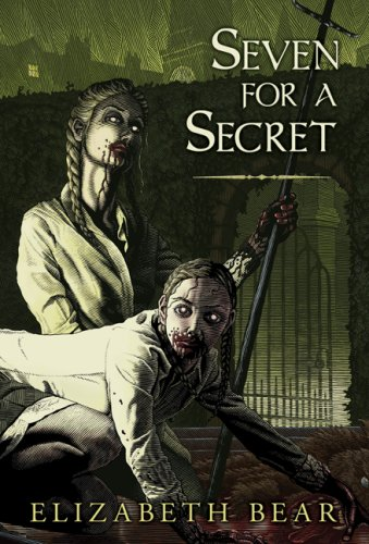 SEVEN FOR A SECRET: Bear, Elizabeth.