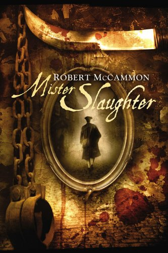 Mister Slaughter (Signed): McCammon, Robert R.