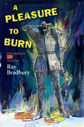 A PLEASURE TO BURN: Bradbury, Ray.