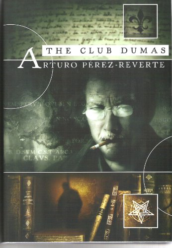 The Club Dumas: Perez-Reverte, Arturo