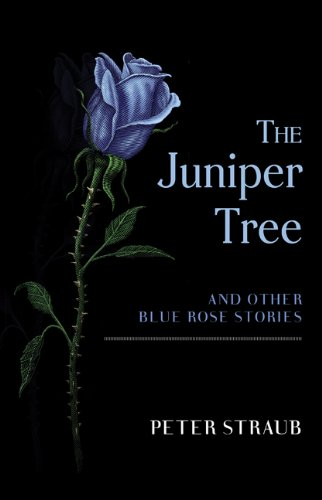 The Juniper Tree and Other Blue Rose Stories: Straub, Peter