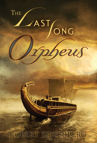 THE LAST SONG OF ORPHEUS: Silverberg, Robert.