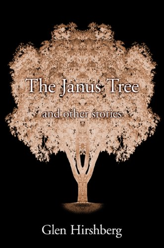 THE JANUS TREE AND OTHER STORIES: Hirshberg, Glen.