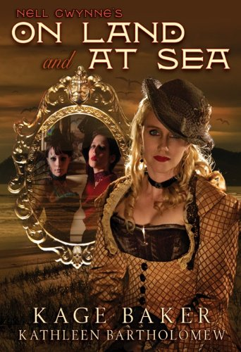 NELL GWYNNE'S ON LAND AND AT SEA: Baker, Kage, and Kathleen Bartholomew.