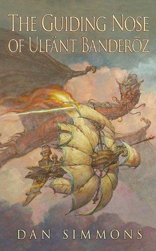 The Guiding Nose of Ulfant Banderoz: Dan Simmons