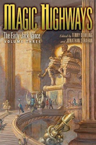 Magic Highways: The Early Jack Vance, Volume Three (1596065605) by Jack Vance