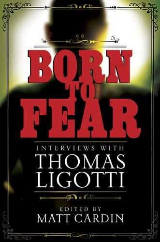 9781596066212: Born to Fear: Interviews with Thomas Ligotti