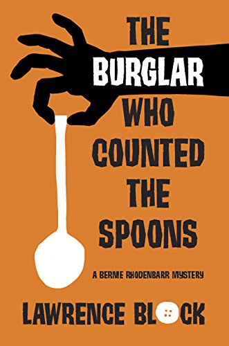 9781596067011: The Burglar Who Counted the Spoons: A Bernie Rhodenbarr Mystery (Bernie Rhodenbarr Mysteries)