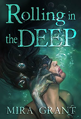 Rolling in the Deep: Mira Grant