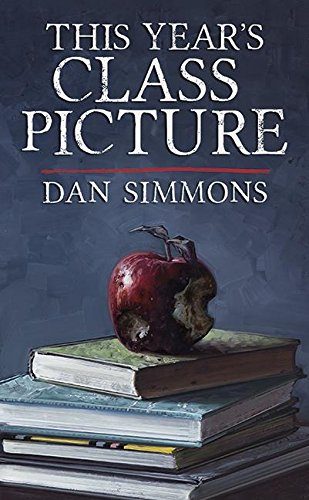 This Year's Class Picture: Dan Simmons (Signed Limited Edition)
