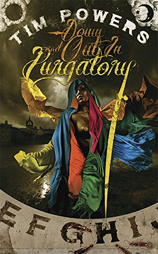 DOWN AND OUT IN PURGATORY: Powers, Tim.