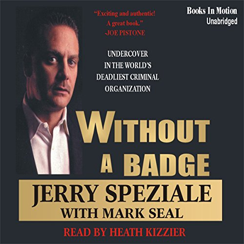 9781596070141: Without a Badge by Jerry Speziale from Books In Motion.com