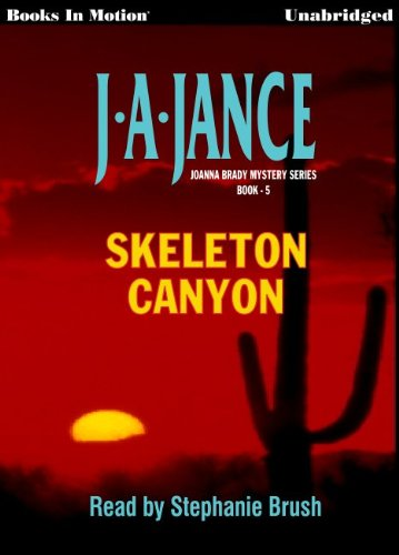 Skeleton Canyon (Joanna Brady Mysteries, Book 5) (1596070803) by J.A. Jance