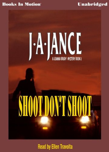 9781596071247: Shoot Don't Shoot by J.A. Jance, (JoAnna Brady Series, Book 3) from Books In Motion.com