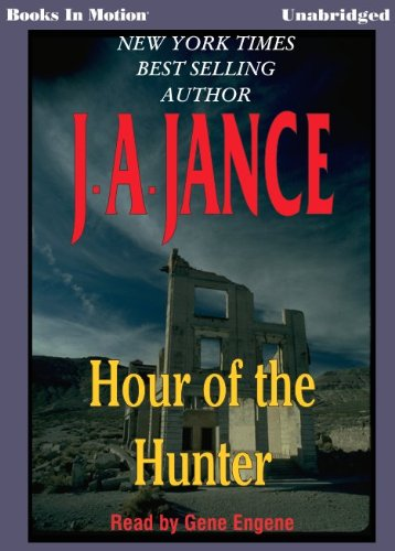 9781596071759: Hour of the Hunter by J.A. Jance, (The Walker Family Series, Book 1) from Books In Motion.com (Brandon Walker)