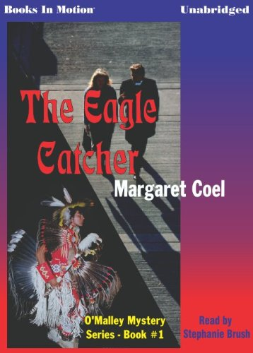 9781596071797: The Eagle Catcher by Margaret Coel (Father O'Malley Mystery Series, Book 1) from Books In Motion.com