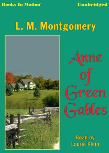 9781596072701: Anne Of Green Gables by L.M. Montgomery, (Anne Series, Book 1) from Books In Motion.com