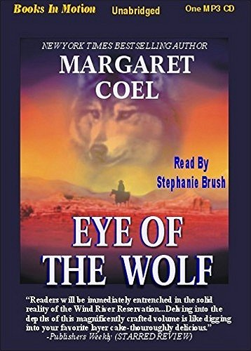 Eye of the Wolf (Wind River Reservation Mystery) (1596074590) by Margaret Coel