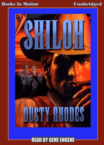 Shiloh by Dusty Rhodes from Books In Motion.com (9781596074613) by Dusty Rhodes