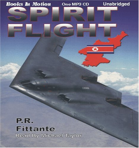 9781596074675: Spirit Flight by P.R. Fittante from Books In Motion.com