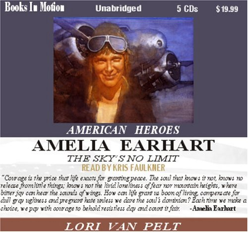 9781596075061: Amelia Earhart: The Sky's No Limit (American Heroes) by Lori Van Pelt from Books In Motion.com