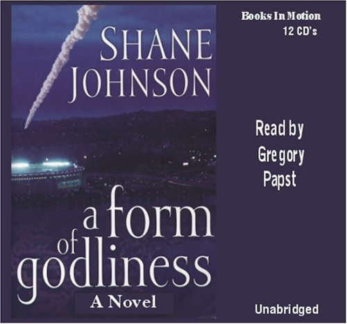 A Form of Godliness by Shane Johnson from Books in Motion.com (1596075155) by Shane Johnson