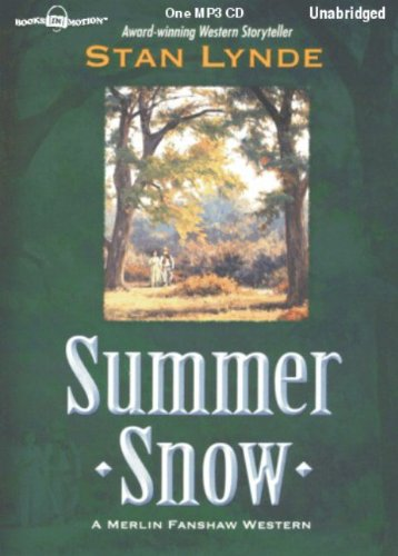 9781596078048: Summer Snow by Stan Lynde (Merlin Fanshaw Series, Book 5) from Books In Motion.com