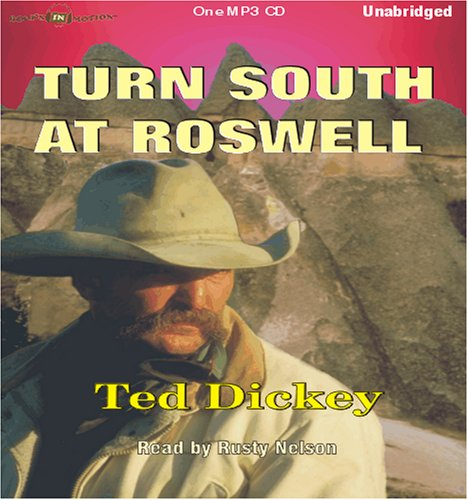 9781596078154: Turn South at Roswell by Ted Dickey (Roswell Series, Book 1) from Books In Motion.com