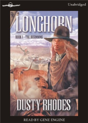 9781596079083: Longhorn: The Beginning by Dusty Rhodes, (Longhorn Series, Book 1) from Books In Motion.com