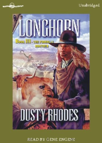 Longhorn 3: The Prodigal Brother by Dusty Rhodes, (Longhorn Series, Book 3) from Books In Motion.com (9781596079441) by Dusty Rhodes