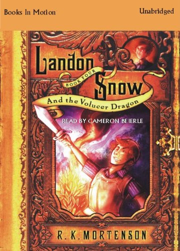 9781596079809: Landon Snow & the Volucer Dragon by R.K. Mortenson, (Landon Snow Series, Book 4) from Books In Motion.com