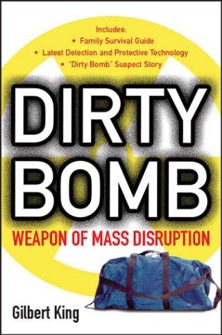 Dirty Bomb : Weapon of Mass Disruption: Gilbert King